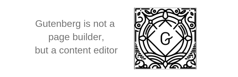 Gutenberg is not a page builder but a content editor v2